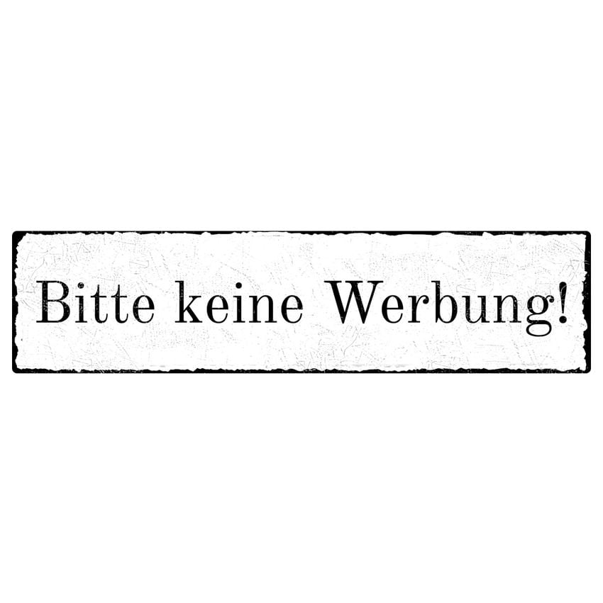bitte keine werbung vintage schild 150 x 35 mm wei s6391 ebay. Black Bedroom Furniture Sets. Home Design Ideas