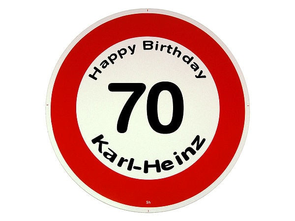 Geschenke zum 70 geburtstag verkehrsschild happy birthday for Geschenke zum 70 geburtstag frau