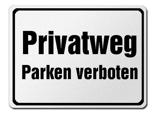 parkverbotsschild aus aluminium privatweg parken verboten hausnummern und schilder online. Black Bedroom Furniture Sets. Home Design Ideas